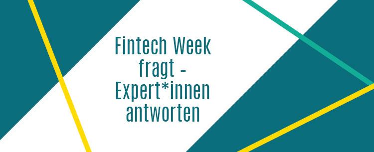 Fintech Week fragt