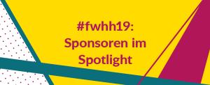 #fwhh19 Sponsoren im Spotlight