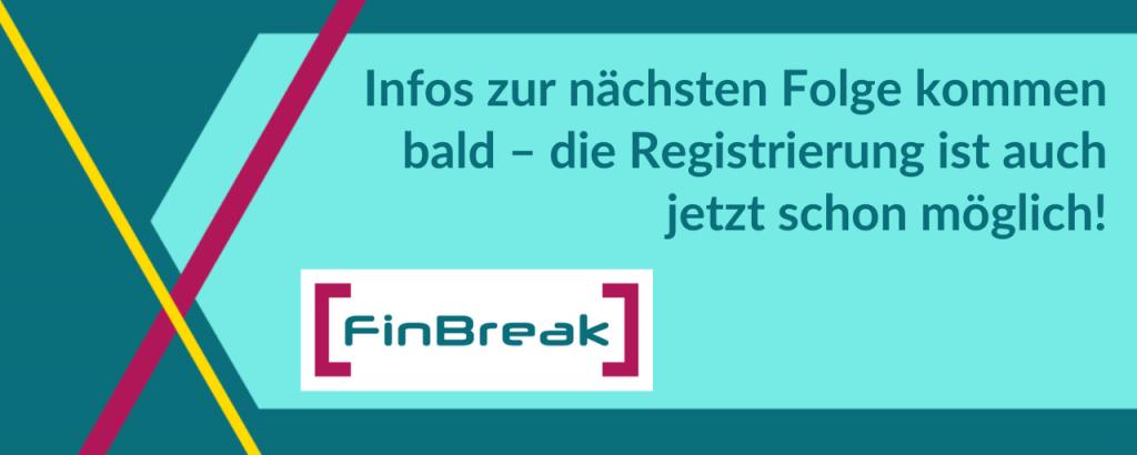 Jetzt für den nächsten FinBreak registrieren